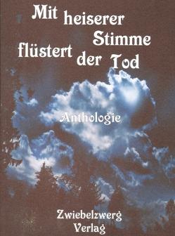 Mit heiserer Stimme flüstert der Tod von Laufenburg,  Heike, Schell,  Gregor