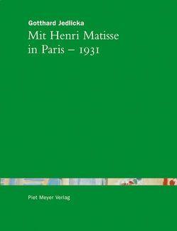 Mit Henri Matisse in Paris – 1931 von DiCrescenzo,  Casimiro, Jedlicka,  Gotthard, Meyer,  Piet