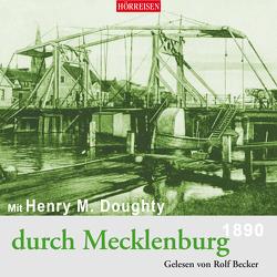 Mit Henry M. Doughty durch Mecklenburg von Becker,  Rolf, Doughty,  Henry Montagu