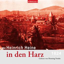 Mit Herinrich Heine in den Harz von Heine,  Heinrich, Venzke,  Henning