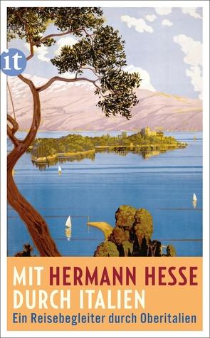 Mit Hermann Hesse durch Italien von Hesse,  Hermann, Michels,  Volker