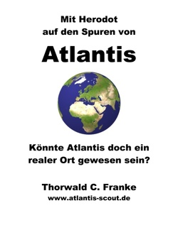 Mit Herodot auf den Spuren von Atlantis von Franke,  Thorwald C.