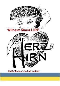 Mit Herz & Hirn von Lipp,  Wilhelm Maria