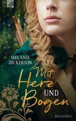 Mit Herz und Bogen von Dickerson,  Melanie
