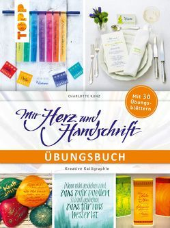 Mit Herz und Handschrift Übungsbuch von Kunz,  Charlotte
