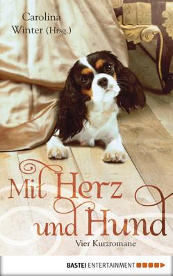 Mit Herz und Hund von Bernstein,  Anna, Robin,  Nina, Roth,  Emily, Waters,  Shirley, Winter,  Carolina