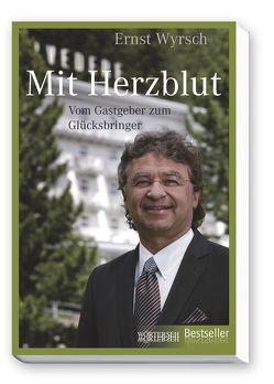 Mit Herzblut von Wyrsch,  Ernst