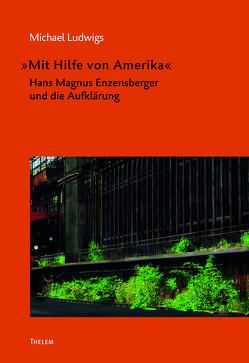 »Mit Hilfe von Amerika« von Ludwigs,  Michael