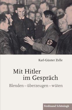Mit Hitler im Gespräch von Zelle,  Karl-Günter