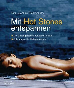 Mit Hot Stones entspannen von Eichhorn-Schleinkofer,  Sissi