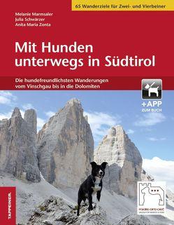 Mit Hunden unterwegs in Südtirol von Marmsaler,  Melanie, Schwärzer,  Julia, Zonta,  Anita Maria