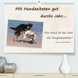 Mit Hundezitaten gut durchs Jahr (Premium, hochwertiger DIN A2 Wandkalender 2020, Kunstdruck in Hochglanz) von Chawera