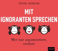 Mit Ignoranten sprechen von Modler,  Peter