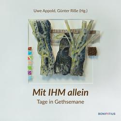 Mit IHM allein von Appold,  Uwe, Riße,  Günter