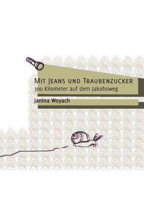 Mit Jeans und Traubenzucker von Woyach,  Janina