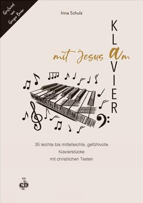 Mit Jesus am Klavier von Schulz,  Irina