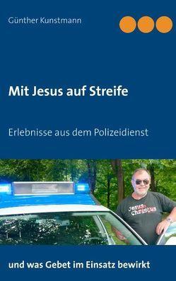 Mit Jesus auf Streife von Kunstmann,  Andra, Kunstmann,  Günther