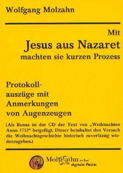 Mit Jesus aus Nazaret machten sie kurzen Prozess von Molzahn,  Wolfgang