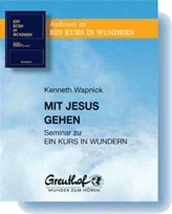 Mit Jesus gehen von Randow-Tesch,  Margarethe, Wapnick,  Kenneth