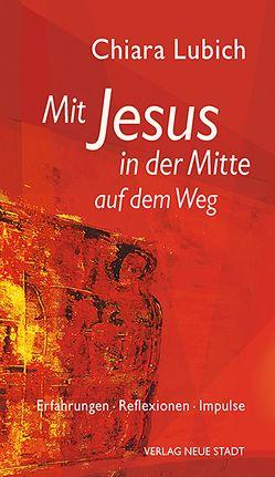 Mit Jesus in der Mitte auf dem Weg von Liesenfeld,  Stefan, Lubich,  Chiara