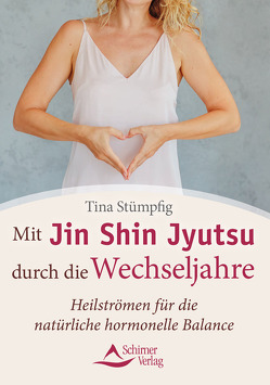 Mit Jin Shin Jyutsu durch die Wechseljahre von Stümpfig,  Tina
