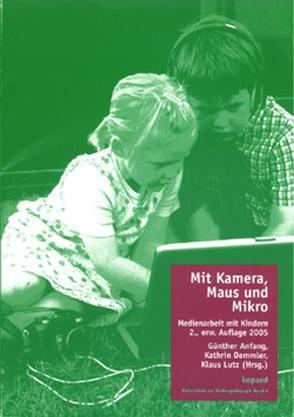 Mit Kamera, Maus und Mikro von Anfang,  Günther, Demmler,  Kathrin, Lutz,  Klaus