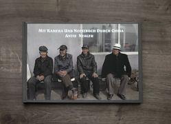 Mit Kamera und Notizbuch durch China