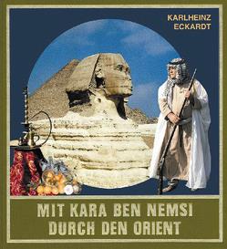Mit Kara Ben Nemsi durch den Orient von Eckardt,  Karlheinz