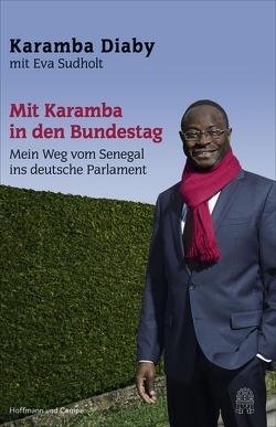 Mit Karamba in den Bundestag von Diaby,  Karamba, Sudholt,  Eva
