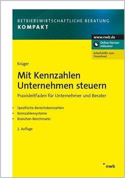 Mit Kennzahlen Unternehmen steuern von Krüger,  Günther,  H.