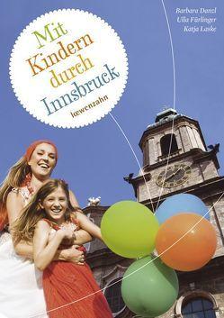 Mit Kindern durch Innsbruck von Danzl,  Barbara, Fürlinger,  Ulla, Laske,  Katja