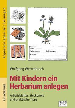 Mit Kindern ein Herbarium anlegen von Wertenbroch,  Wolfgang