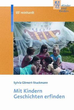 Mit Kindern Geschichten erfinden von Görnert-Stuckmann,  Sylvia