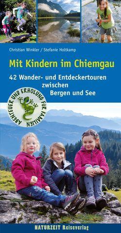 Mit Kindern im Chiemgau von Holtkamp,  Stefanie, Winkler,  Christian