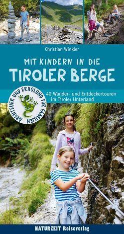 Mit Kindern in die Tiroler Berge von Winkler,  Christian