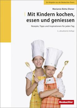 Mit Kindern kochen, essen und geniessen von Botta,  Marianne