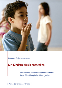 Mit Kindern Musik entdecken von Beck-Neckermann,  Johannes