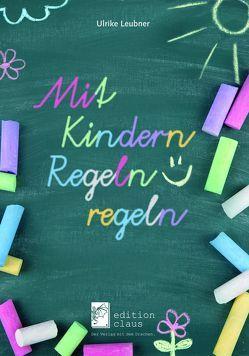 Mit Kindern Regeln regeln von Leubner,  Ulrike