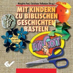 Mit Kindern zu biblischen Geschichten basteln. CD-ROM von Paul,  Margitta, Volkmann,  Christiane