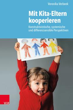 Mit Kita-Eltern kooperieren von Verbeek,  Veronika
