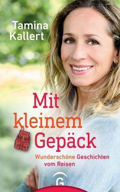 Mit kleinem Gepäck von Kallert,  Tamina