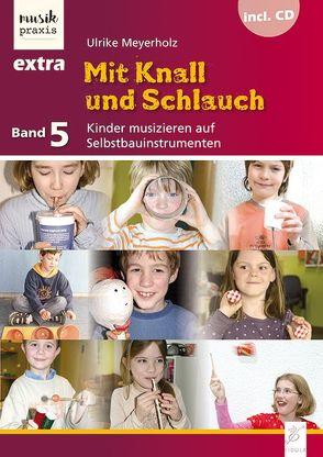 Mit Knall und Schlauch von Meyerholz,  Ulrike