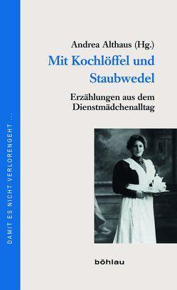 Mit Kochlöffel und Staubwedel von Althaus,  Andrea