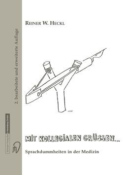 Mit kollegialen Grüßen … von Heckl,  Reiner W.