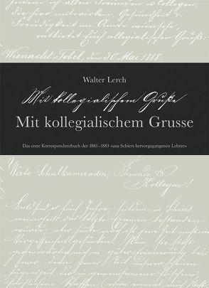 Mit kollegialischem Grusse von Lerch,  Walter