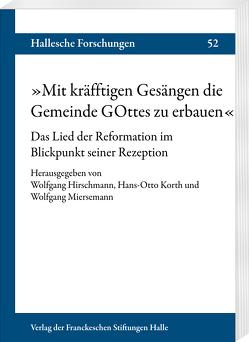 """""""Mit kräfftigen Gesängen die Gemeinde GOttes zu erbauen"""" von Hirschmann,  Wolfgang, Korth,  Hans-Otto, Miersemann,  Wolfgang"""