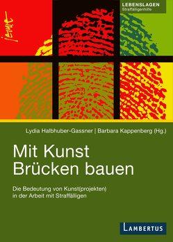 Mit Kunst Brücken bauen von Halbhuber-Gassner,  Lydia, Kappenberg,  Barbara