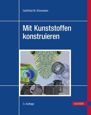 Mit Kunststoffen konstruieren von Ehrenstein,  Gottfried Wilhelm