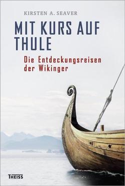 Mit Kurs auf Thule von Seaver,  Kirsten A.