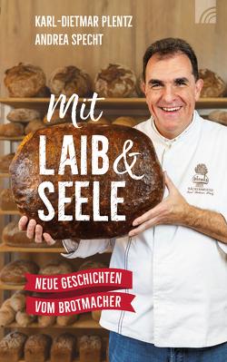 Mit Laib und Seele von Plentz,  Karl-Dietmar, Specht,  Andrea
